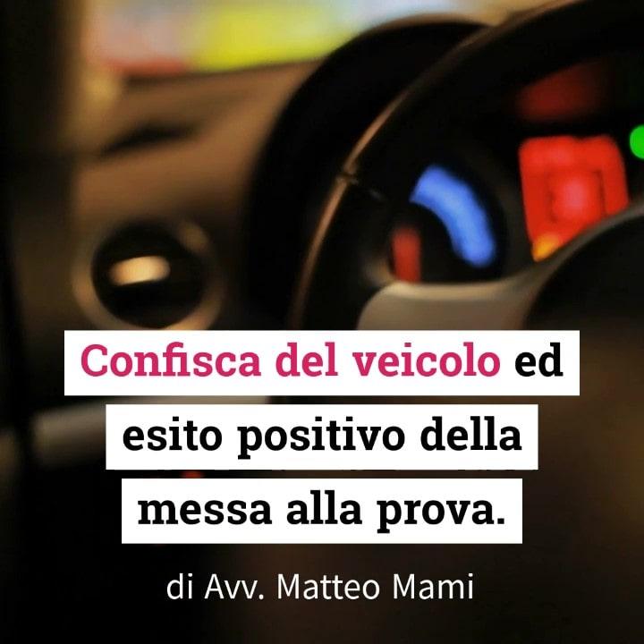 La confisca del veicolo per guida in stato di ebbrezza non è consentita nel caso in cui il reato si sia estinto per esito positivo della messa alla prova